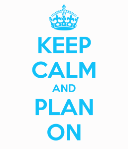 keep-calm-and-plan-on-387